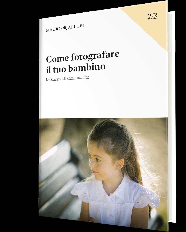 Scarica l'ebook gratuito per fotografare il tuo bambino.